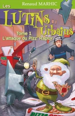 Les lutins urbains, T1 : l'attaque du Pizz'raptor