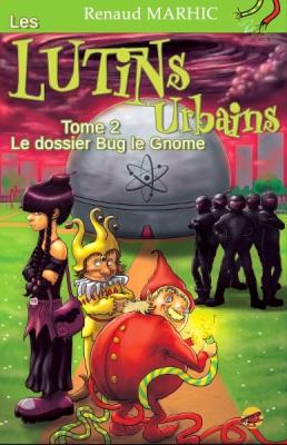 Les lutins urbains, T2 : Le dossier Bug le Gnome