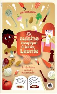 La cuisine magique de tante Léonie
