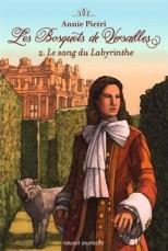 Les bosquets de Versailles - T2 Le sang du labyrinthe