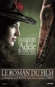 Les aventures extraordinaires d'Adèle Blanc Sec-le roman du film