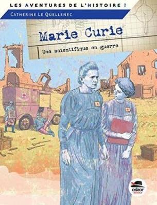 Marie Curie, une scientifique en guerre